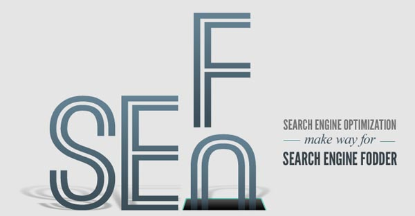 Search Engine Optimization is being replaced by Search Engine Fodder